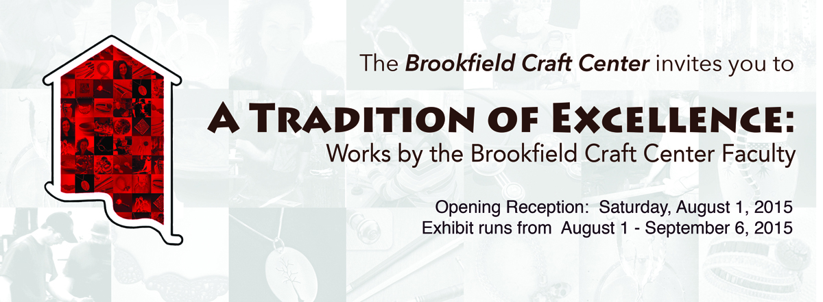 Closing Reception for Brookfield Craft Center Faculty Show, Saturday September 5th 2015, 5-8PM